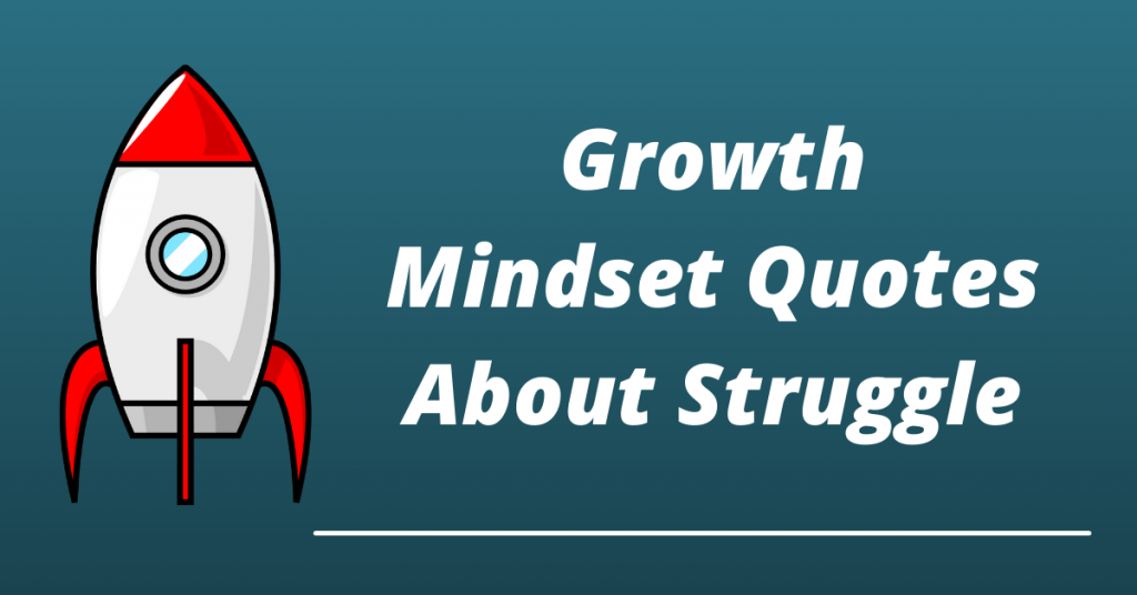 growth mindset quotes about struggle