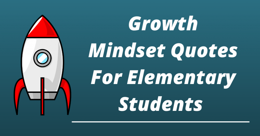 Growth Mindset Quotes For elementary students