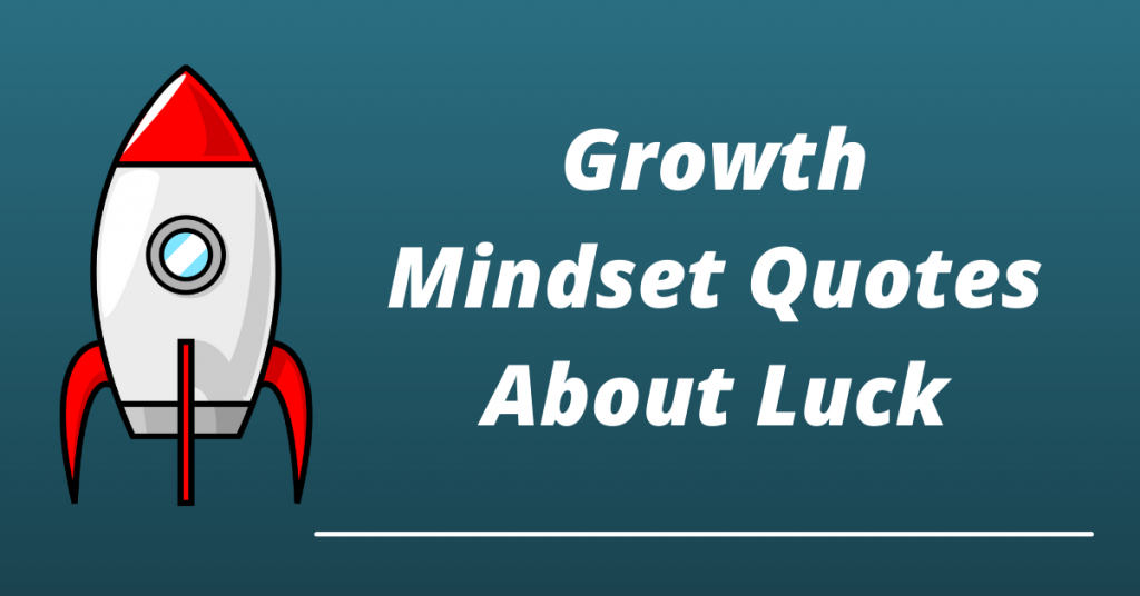 growth mindset quotes about luck
